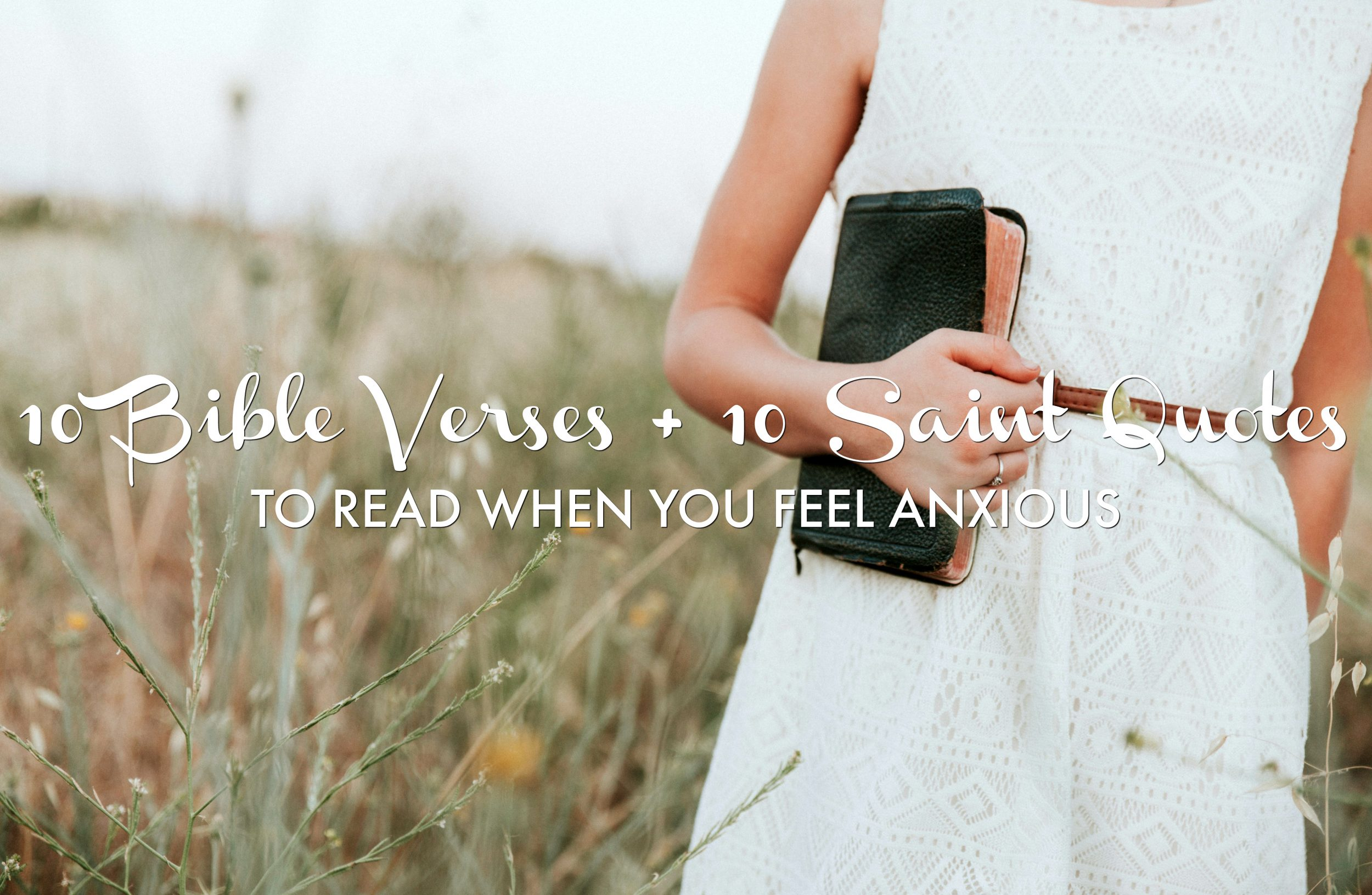 10 Bible Verses & Saint Quotes To Read When You Feel Anxious