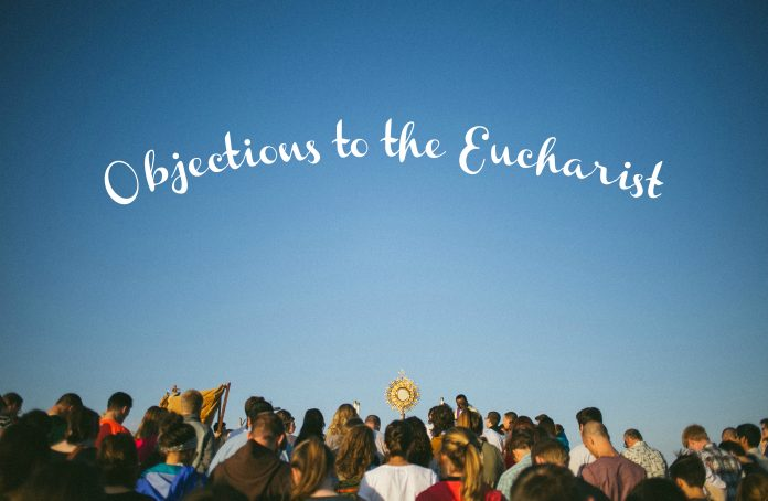 Objections To The Eucharist